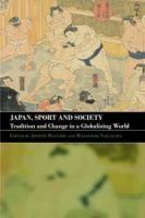 Japan, Sport and Society - Tradition and Change in a Globalizing World (Paperback, New Ed): Joseph Maguire, Masayoshi Nakayama