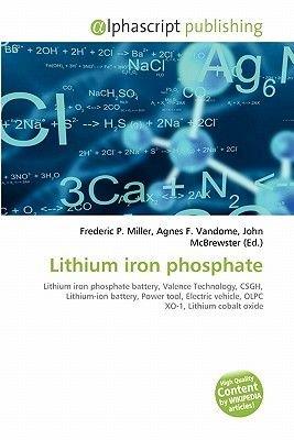 Lithium Iron Phosphate (Paperback): Frederic P. Miller, Agnes F. Vandome, John McBrewster