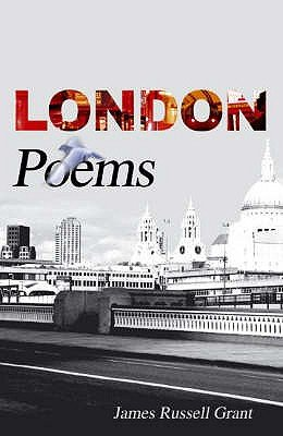 London Poems (Paperback): James Russell Grant
