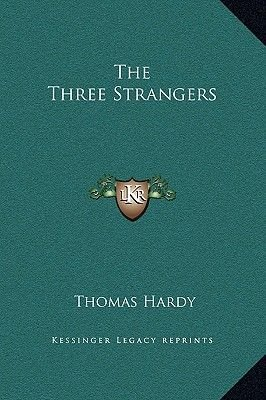 The Three Strangers (Hardcover): Thomas Hardy