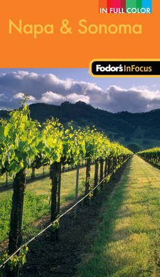 Fodor's in Focus Napa & Sonoma (Paperback): Fodor Travel Publications