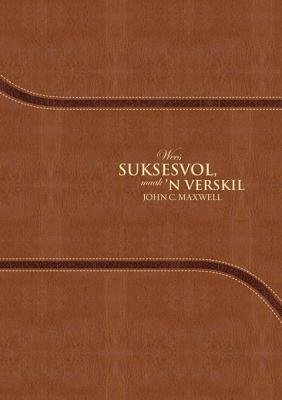 Wees Suksesvol, Maak 'n Verskil (Afrikaans, English, Electronic book text): John C. Maxwell