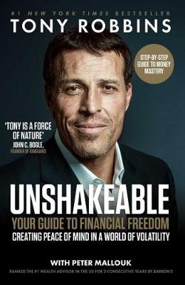 Unshakeable - Your Guide to Financial Freedom (Paperback): Tony Robbins