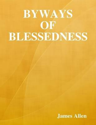Byways of Blessedness (Electronic book text): James Allen