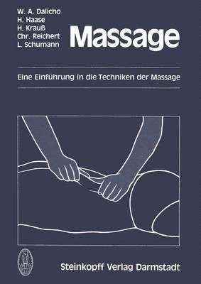 Massage - Eine Einf Hrung in Die Techniken Der Massage (German, Paperback): W a Dalicho, H. Haase, H. Krauss, C Reichert, L...