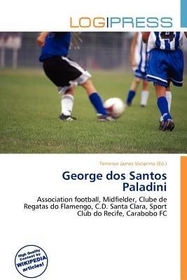 George DOS Santos Paladini (Paperback): Terrence James Victorino