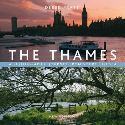 The Thames - A Photographic Journey From Source to Sea (Hardcover, 2nd Revised edition): Derek Pratt