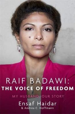 Raif Badawi: The Voice of Freedom - My Husband, Our Story (Paperback): Ensaf Haidar, Andrea C. Hoffmann