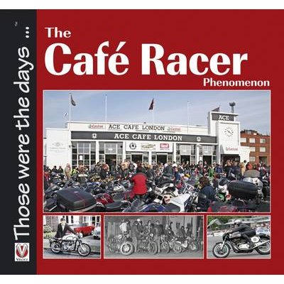 The Cafe Racer Phenomenon (Electronic book text): Alastair Walker