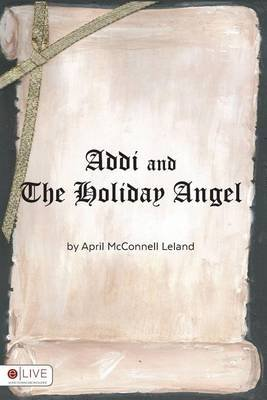Addi and the Holiday Angel (Paperback): April McConnell Leland