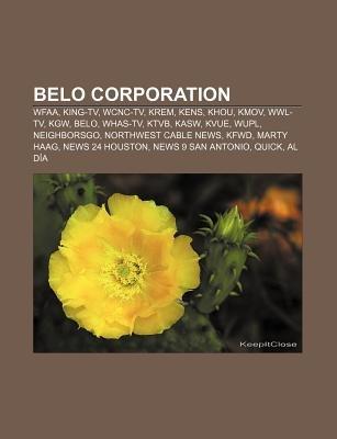 Belo Corporation - Wfaa, King-TV, Wcnc-TV, Krem, Kens, Khou