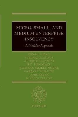 Micro, Small, and Medium Enterprise Insolvency - A Modular Approach (Hardcover): Riz Mokal, Ronald Davis, Alberto Mazzoni, Irit...