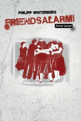 Friendsalarm! Extra Large - Friendship Book with Over 50 Profiles (Paperback): Philipp Winterberg