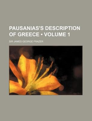 Pausanias's Description of Greece (Volume 1) (Abridged, Paperback, abridged edition): Thomas Pausanias, James George Frazer