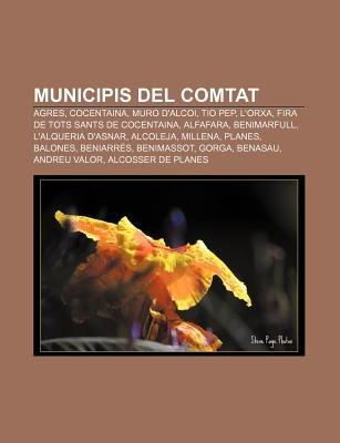 Municipis del Comtat - Agres, Cocentaina, Muro D'Alcoi, Tio Pep, L'Orxa, Fira de Tots Sants de Cocentaina, Alfafara,...