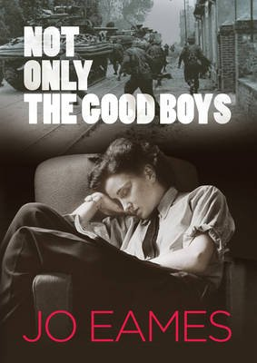 Not Only the Good Boys (Paperback, UK ed.): Jo Eames