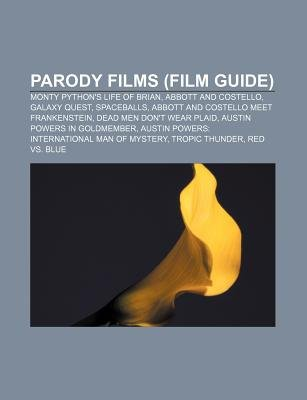 Parody Films (Film Guide) - Monty Python's Life of Brian, Abbott and Costello, Galaxy Quest, Spaceballs, Abbott and...