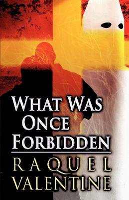 What Was Once Forbidden (Paperback): Raquel Valentine