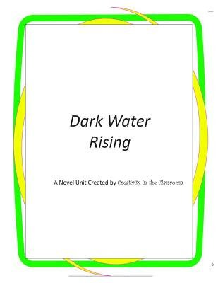 Dark Water Rising - A Novel Created by Creativity in the Classroom (Paperback): Creativity in the Classroom