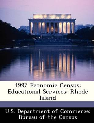 1997 Economic Census - Educational Services: Rhode Island (Paperback):