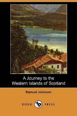A Journey to the Western Islands of Scotland (Dodo Press) (Paperback): Samuel Johnson