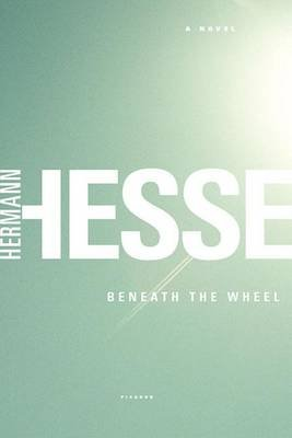 Beneath the Wheel (Electronic book text): Hermann Hesse