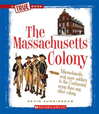 The Massachusetts Colony (Paperback): Kevin Cunningham