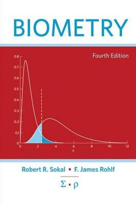 Biometry (Hardcover, 4th Revised edition): Robert R. Sokal, F. James Rohlf