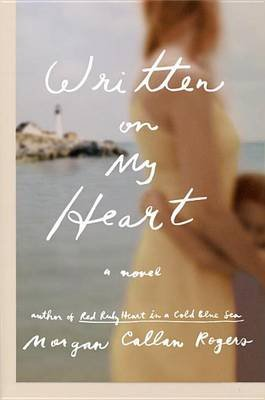 Written on My Heart (Paperback): Morgan Callan Rogers