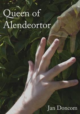 Queen of Alendeortor (Paperback): Jan Doncom