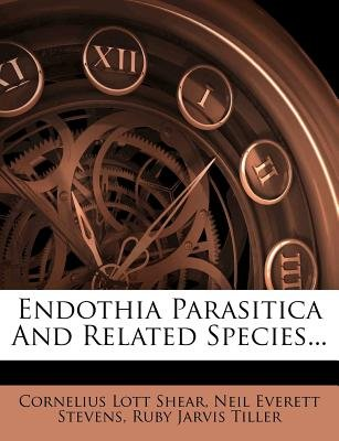 Endothia Parasitica and Related Species... (Paperback): Cornelius Lott Shear