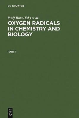 Oxygen Radicals in Chemistry and Biology - Proceedings, 3. Internat. Conference, Neuherberg, Federal Republic of Germany, July...