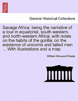 Savage Africa - Being the Narrative of a Tour in Equatorial, South-Western, and North-Western Africa; With Notes on the Habits...
