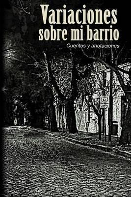 Variaciones Sobre Mi Barrio (Spanish, Paperback): Daniel Tortora