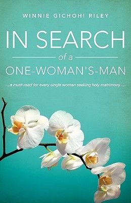 In Search of a One-Woman's-Man (Paperback): Winnie Gichohi Riley