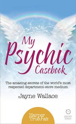 My Psychic Casebook - The Amazing Secrets of the World's Most Respected Department-Store Medium (Electronic book text,...