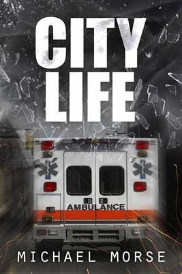 City Life (Electronic book text): Michael Morse