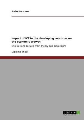Impact of Ict in the Developing Countries on the Economic Growth (Paperback): Stefan Detschew