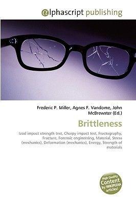 Brittleness (Paperback): Frederic P. Miller, Agnes F. Vandome, John McBrewster
