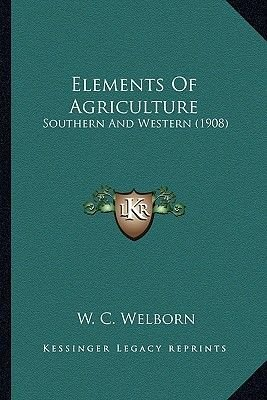 Elements of Agriculture - Southern and Western (1908) (Paperback): W. C. Welborn