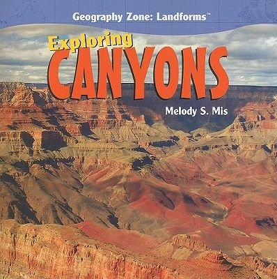 Exploring Canyons (Paperback): Melody S Mis