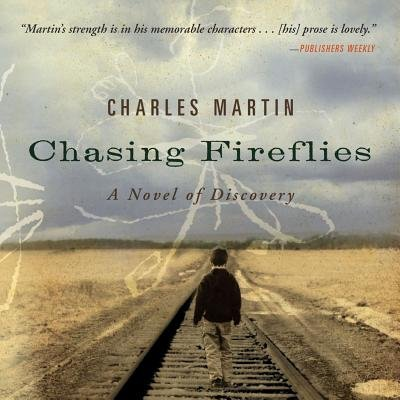 Chasing Fireflies (Downloadable audio file): Charles Martin