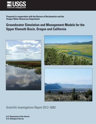 Groundwater Simulation and Management Models for the Upper Klamath Basin, Oregon and California (Paperback): Brian J. Wagner,...