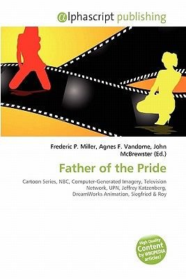 Father of the Pride (Paperback): Frederic P. Miller, Agnes F. Vandome, John McBrewster