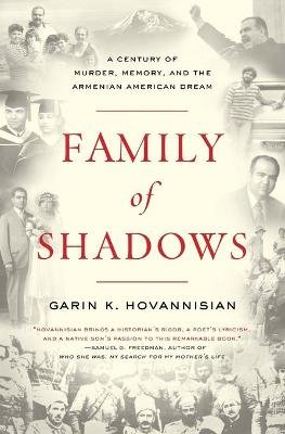 Family of Shadows - A Century of Murder, Memory, and the Armenian American Dream (Paperback): Garin K. Hovannisian