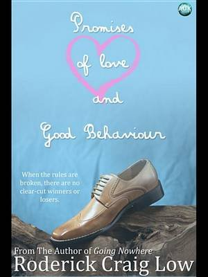 Promises of Love and Good Behaviour (Electronic book text): Roderick Craig Low