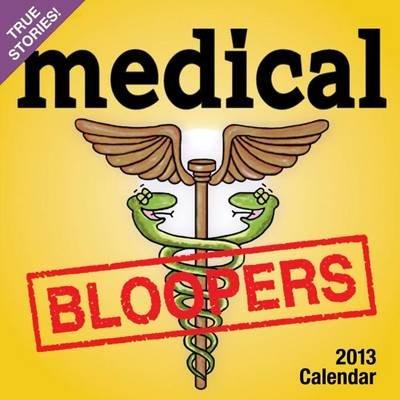 Medical Bloopers Calendar (Calendar, 2013): Andrews McMeel Publishing