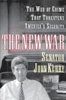 The New War - The Web of Crime That Threatens America's Security (Paperback): John Kerry