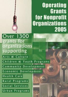 Operating Grants for Nonprofit Organizations 2005 (Paperback): [Grants Program]
