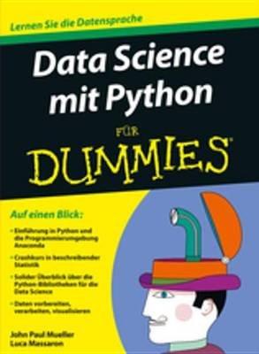 Data Science mit Python f?r Dummies (German, Electronic book text, 1st edition): John Paul Mueller, Luca Massaron